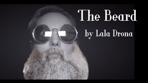 "Lala Drona's video ""The Beard"" from her series La Minute Ladrona.  Explores the the history of the beard and the contemporary and metaphorical beard."